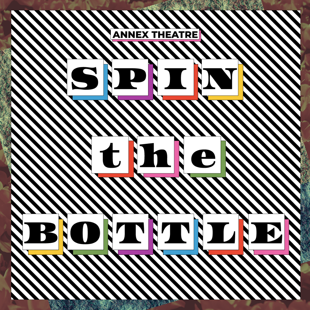 Spin the Bottle - Streaming! April 16th!