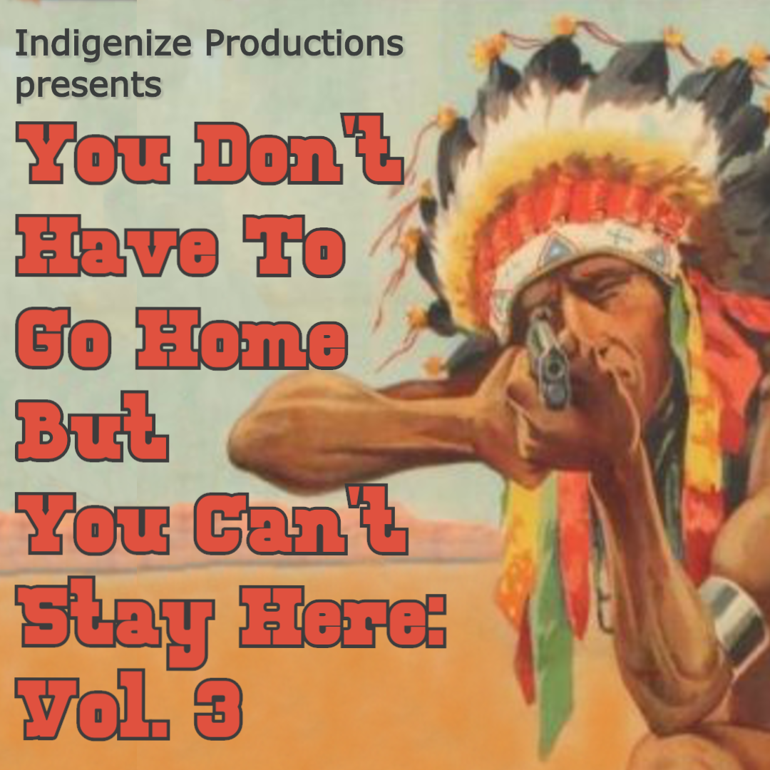 You Don't Have To Go Home, But You Can't Stay Here: Volume 3